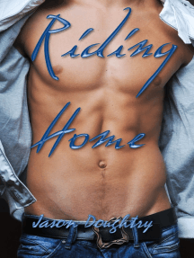 Riding Home: An Erotic Gay Cowboy Novel