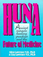 Huna, Ancient Miracle Healing Practices and The Future of Medicine
