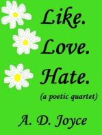 Like. Love. Hate.