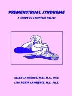 Premenstrual Syndrome, A Guide to Symptom Relief