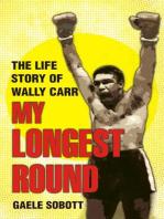 My Longest Round