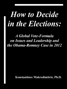 How To Decide In The Elections: A Global Vote-Formula on Issues and Leadership and the Obama-Romney Case in 2012