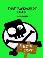 "That ""Awkward!"" Phase"