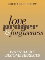 Love, Prayer, and Forgiveness