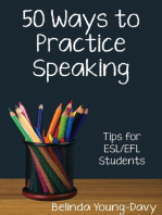 Fifty Ways to Practice Speaking: Tips for ESL/EFL Students