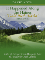 "It Happened Along the Haines ""Gold Rush Alaska"" Highway"