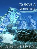 To Move A Mountain