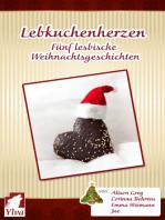 Lebkuchenherzen. Fünf lesbische Weihnachtsgeschichten