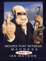 Movies That Witness Madness Part VII