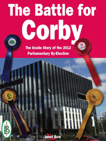 The Battle for Corby: The Inside Story of the 2012 Parliamentary By-Election