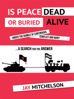 Is Peace Dead or Buried alive under the rubble of continuous conflict and war?