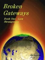 Broken Gateways Book One Low Stangeness