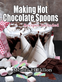 Making Hot Chocolate Spoons: Recipes Included