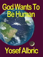 God Wants to be Human