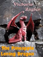 The Pineapple Loving Dragon