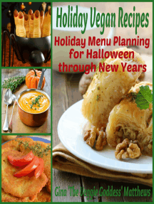 Holiday Vegan Recipes: Holiday Menu Planning for Halloween through New Years