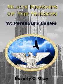 Black Knights of the Hudson Book VI: Pershing's Eagles
