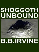 Shoggoth Unbound