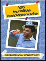 100 Incredible Happiness Hacks