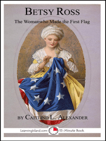 Betsy Ross: The Woman Who Made The First Flag