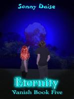 Eternity (Vanish Book Five)