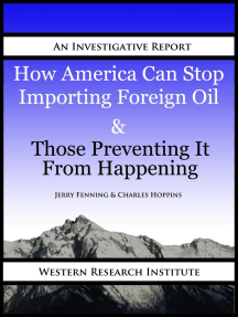 How America Can Stop Importing Foreign Oil & Those Preventing It From Happening