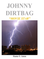 """Johnny Dirtbag """"Movie Star"""""""