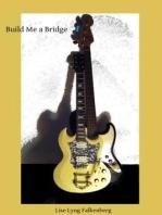 Build Me a Bridge