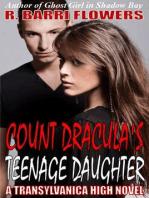 Count Dracula's Teenage Daughter (Transylvanica High Series)