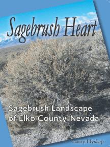 Sagebrush Heart: Sagebrush Landscape of Elko County, Nevada