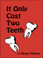 It Only Cost Two Teeth