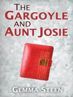 The Gargoyle and Aunt Josie
