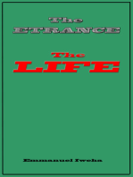 The Entrance; The Life