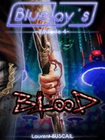 Blue Jay's blood, épisode 4