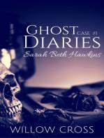 Ghost Diaries, Case #1- Sarah Beth Hawkins