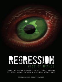 Regression: Rise of Mythos
