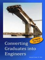 Converting Graduates into Engineers