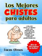 Los Mejores Chistes para Adultos: Más de 100 páginas de Humor