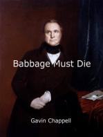 Babbage Must Die