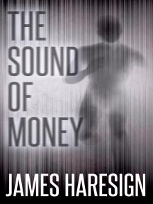 The Sound of Money