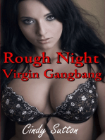 Rough Night Virgin Gangbang (A Reluctant and Very Rough Gangbang Story)