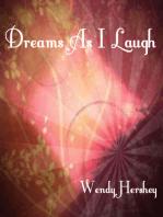 Dreams As I Laugh