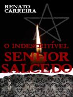 O Indescritível Senhor Salcedo