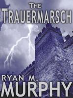 The Trauermarsch (A Short Story)