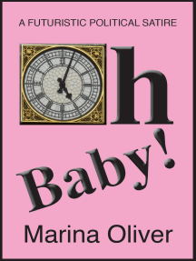 Oh Baby!: A Futuristic Political Satire