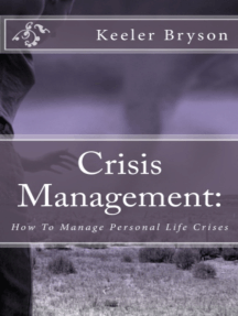 Crisis Management: How to Manage Personal Life Crises