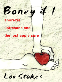Boney & I Anorexia, Ustrasana and the Lost Apple Core