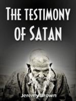 The Testimony of Satan