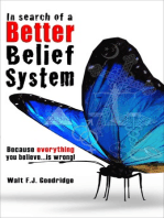 In Search of a Better Belief System:
