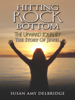 Hitting Rock Bottom The Upward Journey The Story of Jewel